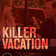 Убойный отпуск / Killer Vacation