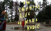 Хаотичная жизнь Нады Кадич / The Chaotic Life of Nada Kadic - Трейлер
