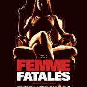 Роковые красотки / Femme fatales все серии