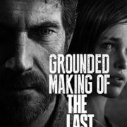 Создание игры «The Last of Us» / Grounded: Making the Last of Us