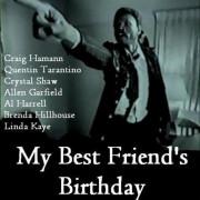 День рождения моего лучшего друга / My Best Friend's Birthday