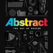 Абстракция: Искусство дизайна / Abstract: The Art of Design все серии