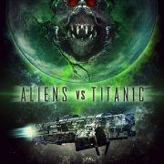 Чужие против Титаника / Aliens vs. Titanic
