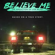 Поверьте мне. Похищение Лизы МакВей / Believe Me: The Abduction of Lisa McVey
