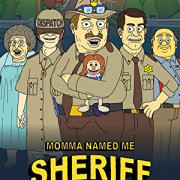 Мама назвала меня Шерифом / Momma Named Me Sheriff все серии