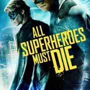 Все супергерои должны погибнуть / All Superheroes Must Die